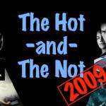 2009 Films – The Hot and the Not.