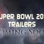 Super Bowl Movie Trailers 2018