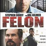 Felon – DVD Re-View