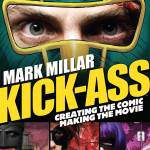 Kick-Ass: Creating the Comic, Making the Movie – Review