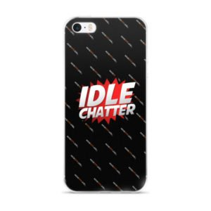 Idle Chatter iPhone 5/5s/Se, 6/6s, 6/6s Plus Case