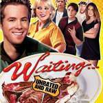 DVD Re-View:  Waiting Unrated and Raw